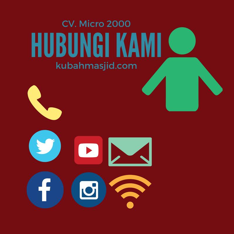 Hubungi Kami CV. Micro 2000 untuk memesan Kubah Masjid Enamel